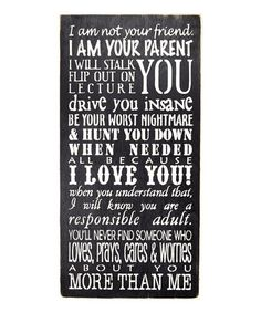 Another great find on #zulily! 'I Am Not Your Friend. I Am Your Parent' Wall Art #zulilyfinds