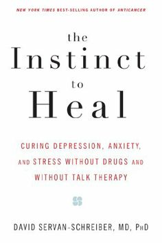 I'm curious to see what his theory is?--The Instinct to Heal: Curing Depression, Anxiety and Stress Without Drugs and Without Talk Therapy, David Servan-Schreiber, M. Book Club Books, Book Nerd, Good Books, My Books, Teen Books, Reading Lists, Book Lists, Psychology Books, Reading Rainbow