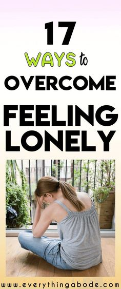 How to combat loneliness for good! This post looks at 17 helpful tips to look at your lonelinessand see if it's truly 'all about being lonely' or if you need some REAL change via @everythingabode #overcomeloneliness #selflove #personalgrowth