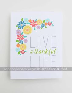 Live a Thankful Life Flowers Floral Motivational by penandpaint, $17.50