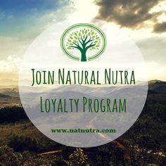 Join Natural Nutra Loyalty Program! www.natnutra.com