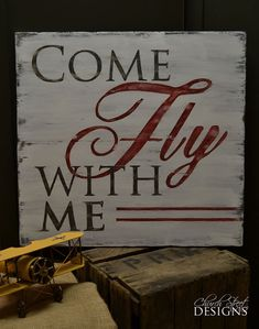 Hand Painted Wooden Vintage Sign - Come Fly With Me - Airplane & Aviation Sign - Order your Custom Signs - Church Street Designs