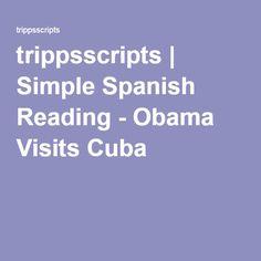 trippsscripts | Simple Spanish Reading - Obama Visits Cuba