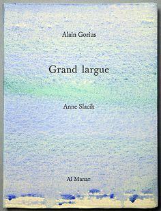 Grand largue / Alain GORIUS, Anne SLACIK - Al manar
