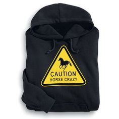 Horse Crazy Hoodie - Horse Themed Gifts, Clothing, Jewelry and Accessories all for Horse Lovers | Back In The Saddle