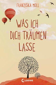 Katis-Buecherwelt: [REZENSION] Was ich dich träumen lasse - Franziska...