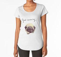 'Good morning pug' Premium Scoop T-Shirt by Sonia Vinograd Guidotti Pugs, Chiffon Tops, V Neck T Shirt, Classic T Shirts, T Shirts For Women, Shopping, T Shirts, Women, Pug