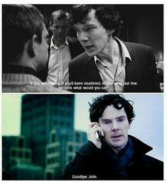 What would you say, Sherlock