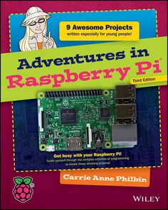 Build cool Raspberry Pi projects with no experience required! Adventures in Raspberry Pi, 3rd Edition is the fun guide to learning programming. Starting from the very basics and building skill upon sk