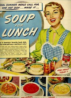 Mom's servin' Soup for Lunch! ~ 1947 Campbell's ad.