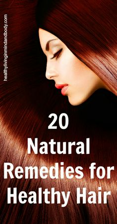 20 Natural Remedies for Healthy Hair