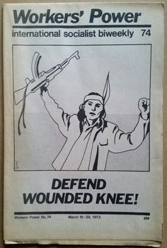 """(1 of 2) """"Defend Wounded Knee!"""" Workers' Power, International Socialist Biweekly, Highland Park, Michigan, March 16-29, 1973."""