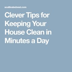 Clever Tips for Keeping Your House Clean in Minutes a Day
