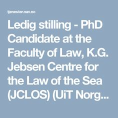 Ledig stilling - PhD Candidate at the Faculty of Law, K.G. Jebsen Centre for the Law of the Sea (JCLOS) (UiT Norges arktiske universitet)