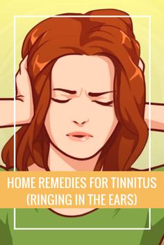 Home remedies for tinnitus (ringing in the ears)