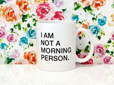 JUNE SPECIAL 11oz Coffee Mug I am not a morning by blushface