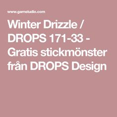 Winter Drizzle / DROPS 171-33 - Gratis stickmönster från DROPS Design