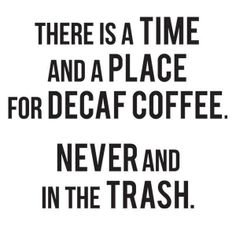 decaf coffee