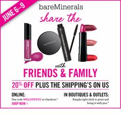 bareMinerals Friends & Family. Share the Love. 20% off and shipping's on us!