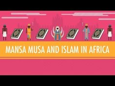 "Mansa Musa and Islam in Africa: Crash Course World History #16--these ""crash courses"" are catchy and would make a good review.  Might ask students what did you already know?  Why new info did you learn from this clip?"