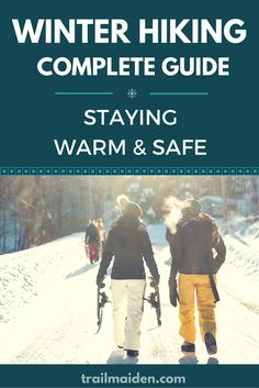Ultimate guide on winter hiking! Best useful and actionable tips on how to stay warm and safe in the winter backcountry!