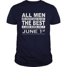 Awesome Tee Born 0601 June 01 All Men Are Created Equal but only the best are born on 0601 June 01 Shirts Birthday Tshirts Guys tees ladies tees Hoodie youth Sweat Vneck Shirt  Shirts & Tees