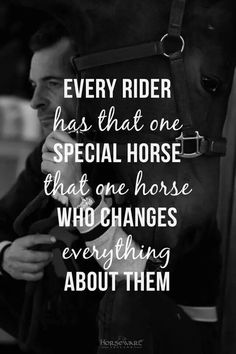 """*** Horse Quotes: """"Every rider has that one special horse, that one horse who changes everything about them. Equine Quotes, Equestrian Quotes, Pretty Horses, Beautiful Horses, Inspirational Horse Quotes, Quotes Quotes, Horse Riding Quotes, Horse Love Quotes, Rodeo Quotes"""