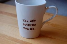 'Tea and Tolkien for Me' mug.