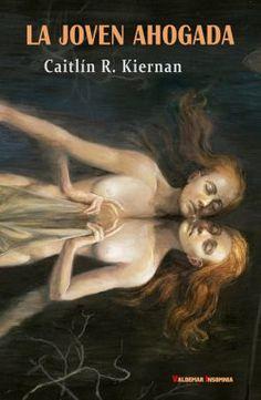 LibrosPlus+ |Descargar Epub gratis | ebooks | libros |: La joven ahogada – Caitlin R. Kiernan - Descargar ...
