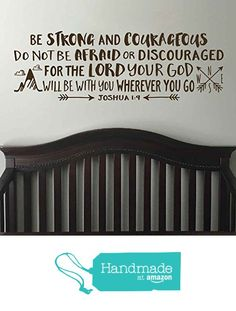 Joshua 1:9 Be strong and courageous Vinyl Wall Decal by Wild Eyes Signs, Explorer Nursery, arrows, mountains,Vinyl wall decal Nursery, Bible Verse, Boy Room JOS1V9-0027 from WildEyesSigns https://smile.amazon.com/dp/B01NBCIZ8D/ref=hnd_sw_r_pi_dp_D.1RybB2GQA74 #handmadeatamazon