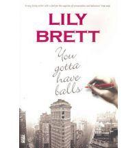 """""""You gotta have balls"""" de Lily Brett."""