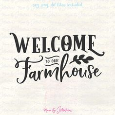 Welcome svg farmhouse svg home svg home svg sayings rustic