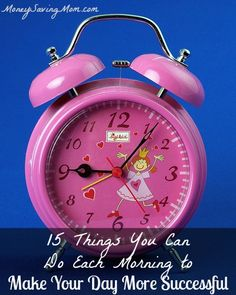 15 Things You Can Do Each Morning to Make Your Day More Successful | Money Saving Mom®