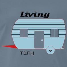 Tiny House Tiny Living the New Big Camper Trailers, Tiny Living, How To Raise Money, Tiny House, Men's Fashion, House Styles, Clothing, T Shirt, Design