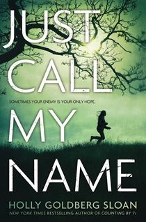 Just Call My Name, I'll Be There #2, by Holly Goldberg Sloan
