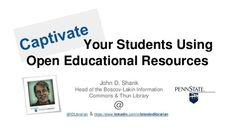 Captivate your students using Open Educational Resources (OERs) #edtech #OERs #elearning #highered #education