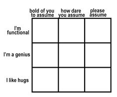 bold of you to assume i'm a genius. how dare you assume i like hugs. please assume i'm functional. Drawing Meme, Drawing Prompt, Drawing Tips, Art Prompts, Writing Prompts, Oc Template, Templates, Funny Charts, Character Template