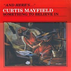 Curtis Mayfield - Something To Believe In at Discogs