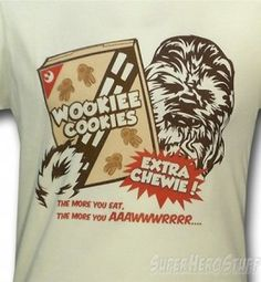 A really cool Chewbacca Wookiee Cookies t-shirt.  If Teddy Grahams were shaped like Wookiees, this would be Chewie's favorite snack indeed.