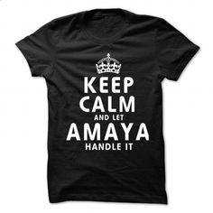 Keep Calm and Let AMAYA Handle It - custom tshirts #linen shirts #custom t shirt design