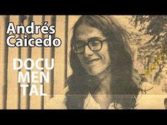Andrés Caicedo - Documental Señal Colombia - YouTube