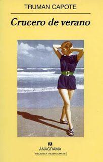 Crucero de Verano / Truman Capote ; traducción de Jaime Zulaika