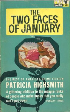The Two Faces of January by Patricia Highsmith Todd Haynes, Book Cover Art, Book Covers, Adventure Novels, American Crime, Crime Fiction, Two Faces, Classic Books, Books To Read