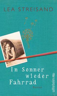 """Lea Streisand """"Im Sommer wieder Fahrrad"""" (Ullstein) Mit leichter Feder, Herz und Humor erzählt Lea Streisand die Geschichte zweier unverwechselbarer, starker Frauen. #Roman #lesen #Bücher"""