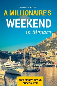 Spend the weekend in Monaco living like a millionaire! This post shows you how! From the ferraris to the super-yachts, this is how to do Monte Carlo like the rich and famous. Of course, if you have a more modest budget, then there's a FREE Monaco money-saving cheat sheet for you to download! Click here to go straight to the goodies!