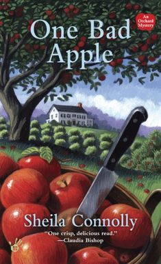 One Bad Apple (An Orchard Mystery)  I love this cozy mystery series!