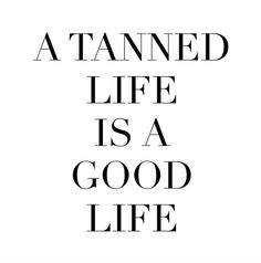 There has actually been an abundance of fake tanning cosmetic products to burst onto the scene as individuals now recognize that sunbathing is not the healthiest alternative. Summer Quotes, Beach Quotes, Tanning Salon Decor, Tanning Salons, Tanning Quotes, Salon Quotes, Lines Quotes, Airbrush Tanning, Caption Quotes
