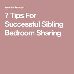 7 Tips For Successful Sibling Bedroom Sharing