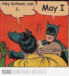 Batman, may I . . .