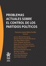 Problemas actuales sobre el control de los partidos políticos / Director Francisco Javier Matía Portilla ; Ignacio Ávarez rodríguez ... [et al.] . - 2016